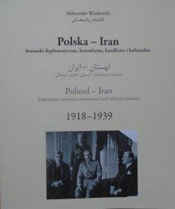 Aleksander Wasilewski • Polska - Iran. Stosunki dyplomatyczne, konsularne, handlowe i kulturalne