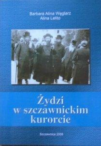 Barbara Alina Węglarz, Alina Lelito • Żydzi w szczawnickim kurorcie