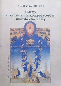 Agnieszka Sobczak • Psalmy inspiracją dla kompozytorów muzyki chóralnej