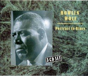 Howlin' Wolf • Portrait in Blues • 3CD
