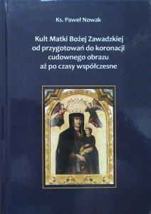 Ks. Paweł Nowak • Kult Matki Boskiej Zawadzkiej od przygotowań do koronacji cudownego obrazu aż po czasy współczesne