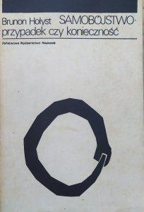 Brunon Hołyst • Samobójstwo - przypadek czy konieczność