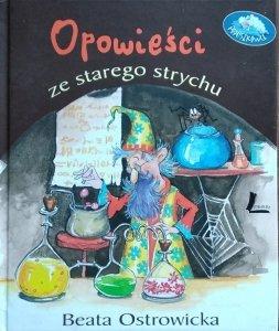 Beata Ostrowicka • Opowieści ze starego strychu