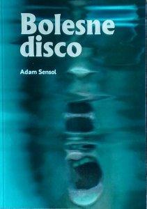 Adam Sensol •  Bolesne disco