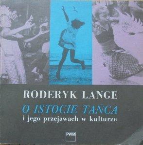 Roderyk Lange • O istocie tańca i jego przejawach w kulturze. Perspektywa antropologiczna