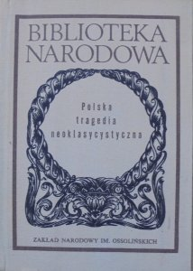 antologia • Polska tragedia neoklasycystyczna