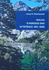 Jerzy M. Roszkowski • Walka o Morskie Oko w Tatrach 1811-1909