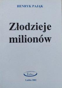 Henryk Pająk • Złodzieje milionów