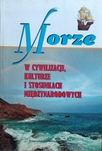 Edward Haliżak • Morze w cywilizacji, kulturze i stosunkach międzynarodowych