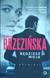 Diana Brzezińska • Będziesz moja