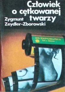 Zygmunt Zeydler Zborowski • Człowiek o cętkowanej twarzy