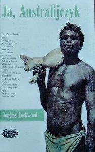 Douglas Lockwood • Ja, Australijczyk [Naokoło świata]