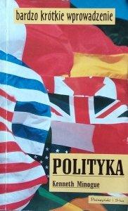 Kenneth Minogue • Polityka. Bardzo krótkie wprowadzenie