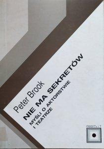 Peter Brook • Nie ma sekretów. Myśli o aktorstwie i teatrze
