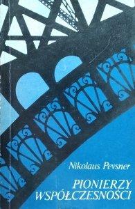 Nikolaus Pevsner • Pionierzy współczesności. Od Williama Morrisa do Waltera Gropiusa