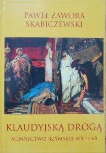 Paweł Zawora Skabiczewski • Klaudyjską drogą. Mennictwo rzymskie AD 14-68