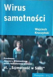 Wojciech Kruczyński • Wirus samotności
