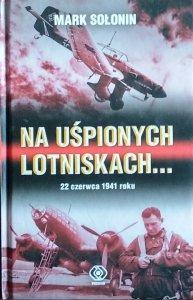 Mark Sołonin • Na uśpionych lotniskach