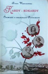 Bogna Wernichowska • Kardy i kokardy. Opowieść o hrabinach Potockich [dedykacja autorska]