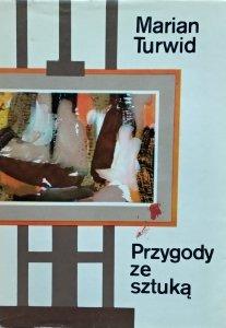 Marian Turwid • Przygody ze sztuką
