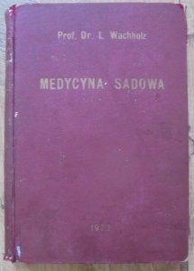 Prof. Dr. Leon Wachholz • Medycyna sądowa na podstawie nowego ustawodawstwa polskiego [1933]
