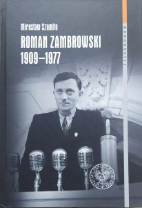 Mirosław Szumiło • Roman Zambrowski 1909-1977