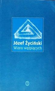 Józef Życiński • Wiara wątpiących