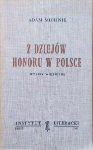 Adam Michnik • Z dziejów honoru w Polsce. Wypisy więzienne