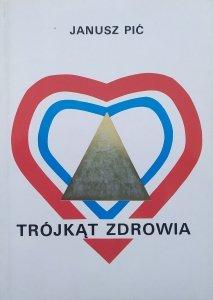 Janusz Pić • Trójkąt zdrowia