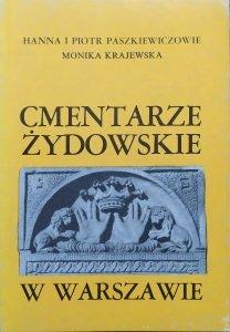 Hanna i Piotr Paszkiewiczowie, Monika Krajewska • Cmentarze żydowskie w Warszawie