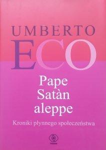 Umberto Eco • Pape Satàn aleppe. Kroniki płynnego społeczeństwa