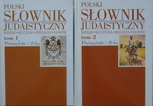 opr. Zofia Borzymińska, Rafał Żebrowski • Polski słownik judaistyczny [komplet]