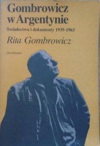 Rita Gombrowicz • Gombrowicz w Argentynie. Świadectwa i dokumenty 1939-1963