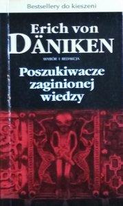 Erich von Daniken • Poszukiwacze zaginionej wiedzy