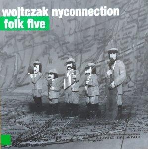 Wojtczak Nyconnection • Folk Five • CD