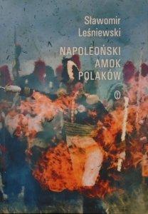 Sławomir Leśniewski • Napoleoński amok Polaków