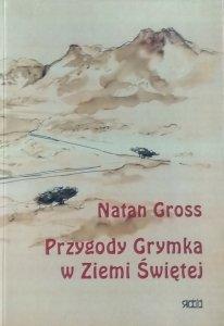 Natan Gross • Przygody Grymka w Ziemi Świętej