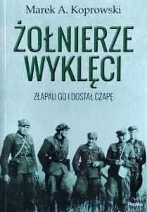 Marek Koprowski • Żołnierze Wyklęci