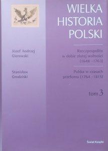 Józef Andrzej Gierowski, Stanisław Grodziski • Wielka historia Polski tom 3.