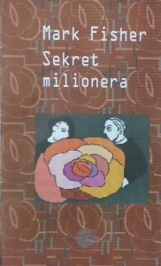 Mark Fisher • Sekret milionera