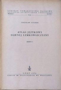Zdzisław Stieber • Atlas językowy dawnej Łemkowszczyzny zeszyt 1