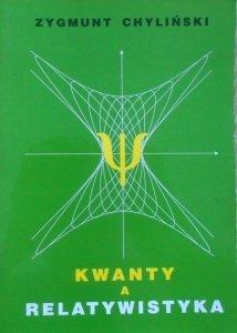Zygmunt Chyliński • Kwanty a relatywistyka [dedykacja autorska]