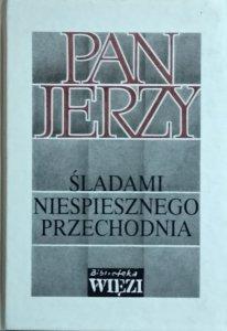 Pan Jerzy • Śladami nieśpiesznego przechodnia. Wspomnienia i szkice o Jerzym Stempowskim