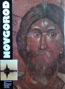 Novgorod • Art Treasures and Architectural Monuments 11th-18th Centuries [Nowogród Wielki]