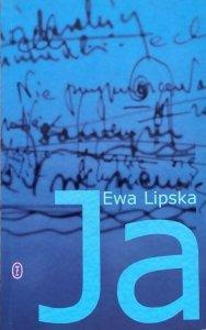 Ewa Lipska • Ja