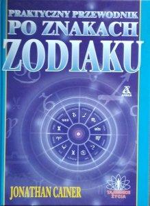 Cainer Jonathan • Praktyczny przewodnik po znakach zodiaku