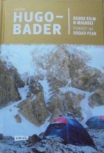 Jacek Hugo-Bader • Długi film o miłości. Powrót na Broad Peak