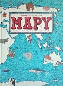 Aleksandra Mizielińska, Daniel Mizieliński • Mapy. Obrazkowa podróż po lądach, morzach i kulturach świata