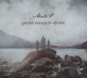 Mate.O • Pieśni naszych ojców • CD