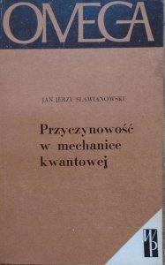 Jan Jerzy Sławianowski • Przyczynowość w mechanice kwantowej
